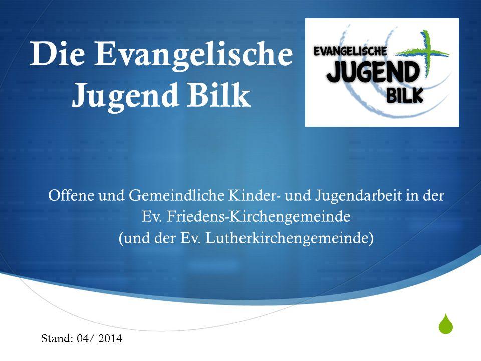 Die Evangelische Jugend Bilk Offene und Gemeindliche Kinder- und Jugendarbeit in der Ev. Friedens-Kirchengemeinde (und der Ev. Lutherkirchengemeinde)