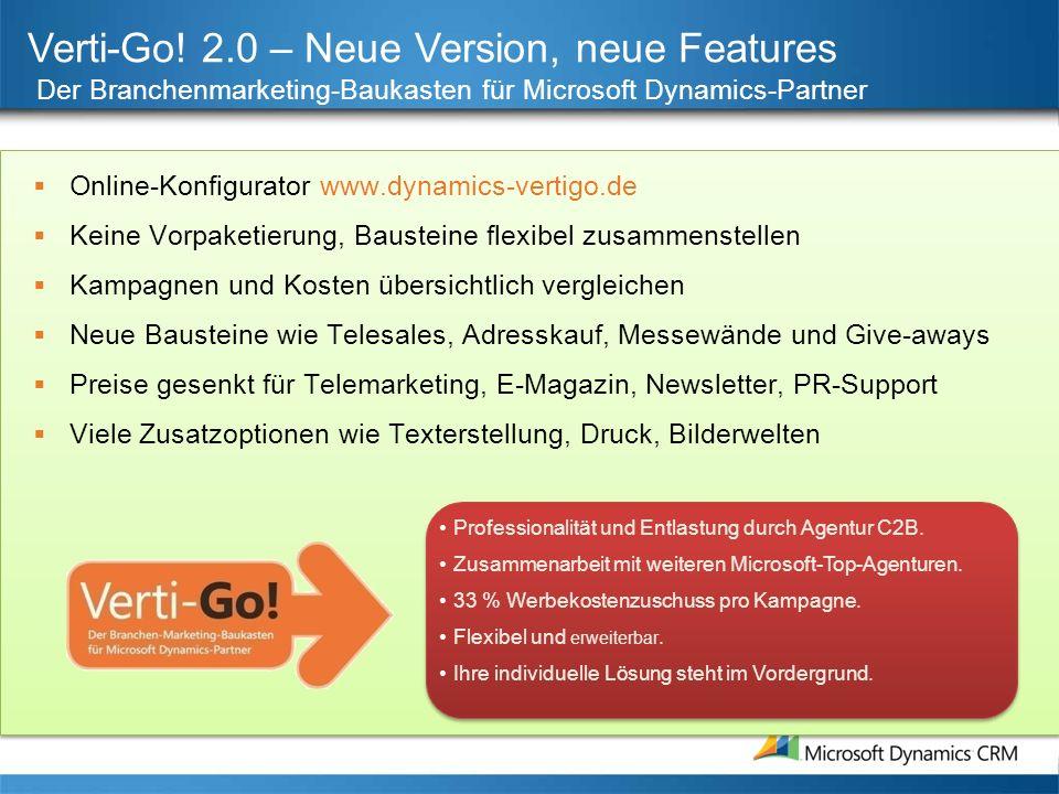 Verti-Go! 2.0 – Neue Version, neue Features Der Branchenmarketing-Baukasten für Microsoft Dynamics-Partner Professionalität und Entlastung durch Agent