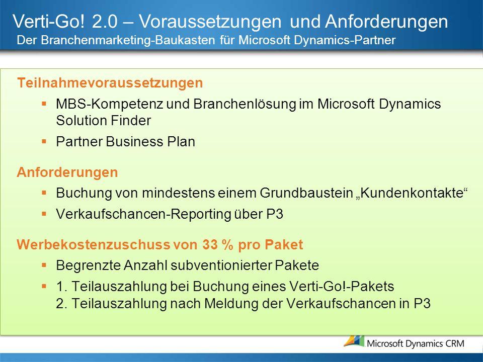 Verti-Go! 2.0 – Voraussetzungen und Anforderungen Der Branchenmarketing-Baukasten für Microsoft Dynamics-Partner Teilnahmevoraussetzungen MBS-Kompeten