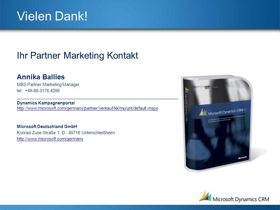 Vielen Dank! Ihr Partner Marketing Kontakt Annika Ballies MBS Partner Marketing Manager tel.: +49-89-3176.4289 _______________________________________
