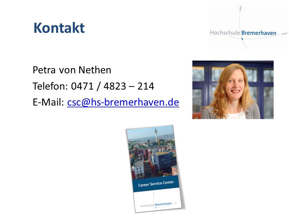 Kontakt Petra von Nethen Telefon: 0471 / 4823 – 214 E-Mail: csc@hs-bremerhaven.decsc@hs-bremerhaven.de
