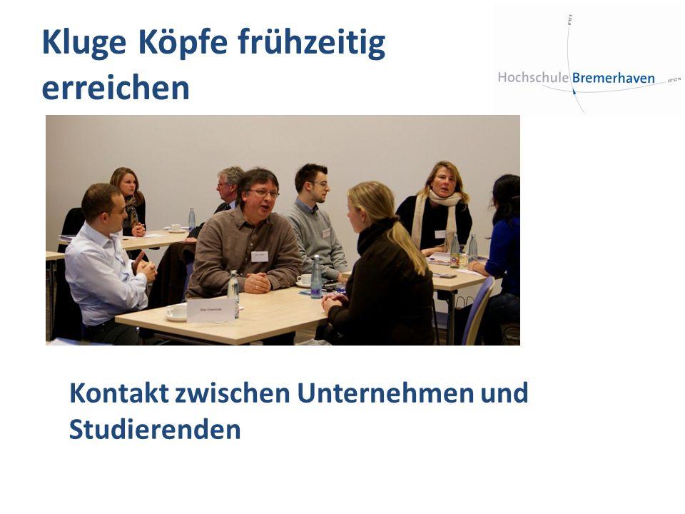 Kluge Köpfe frühzeitig erreichen Kontakt zwischen Unternehmen und Studierenden