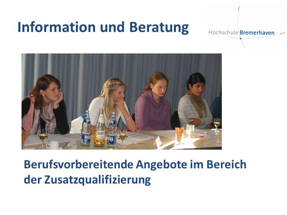 Information und Beratung Berufsvorbereitende Angebote im Bereich der Zusatzqualifizierung