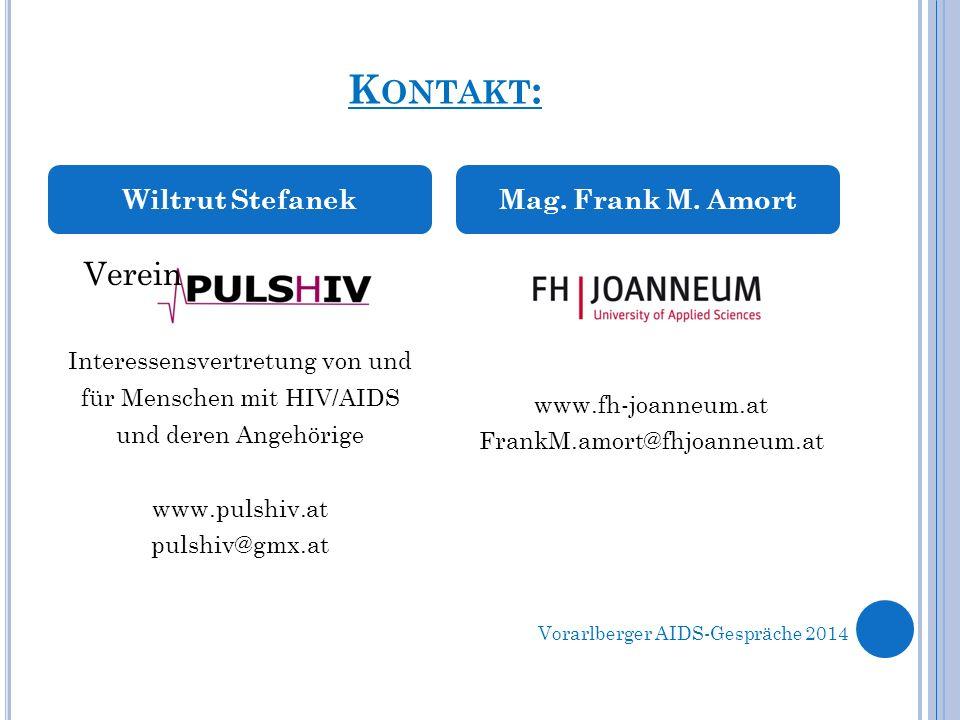 K ONTAKT : Verein Interessensvertretung von und für Menschen mit HIV/AIDS und deren Angehörige www.pulshiv.at pulshiv@gmx.at www.fh-joanneum.at FrankM