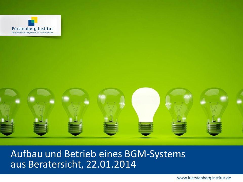 Aufbau und Betrieb eines BGM-Systems aus Beratersicht, 22.01.2014