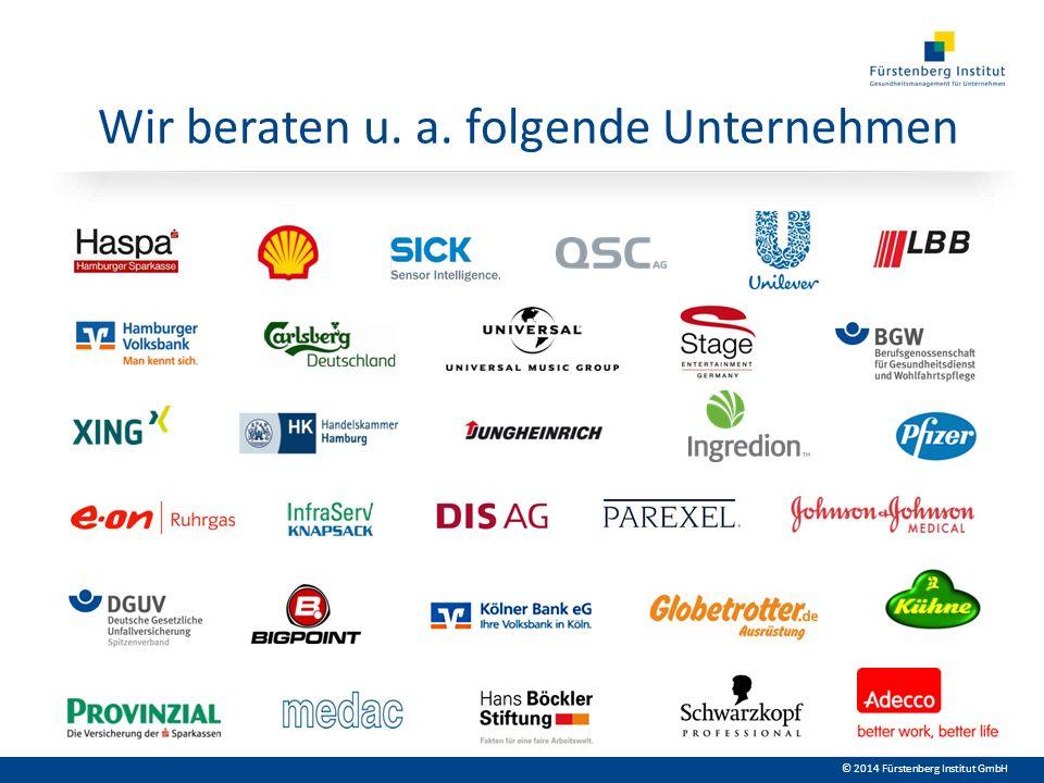 © 2014 Fürstenberg Institut GmbH Wir beraten u. a. folgende Unternehmen