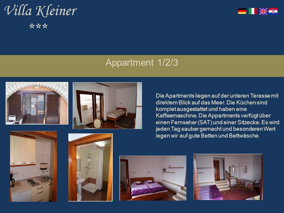 Villa Kleiner *** Appartment 1/2/3 Die Apartments liegen auf der unteren Terasse mit direktem Blick auf das Meer.