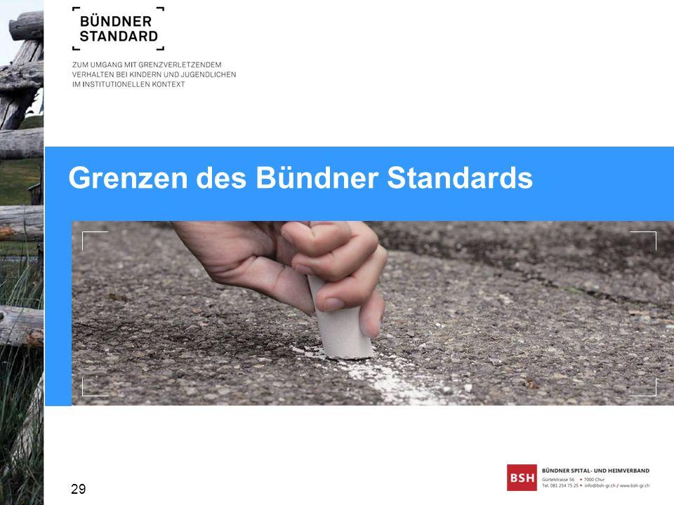 Grenzen des Bündner Standards 29