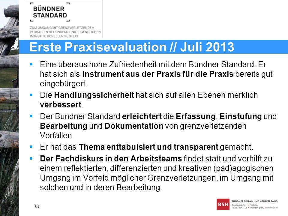 Erste Praxisevaluation // Juli 2013 Eine überaus hohe Zufriedenheit mit dem Bündner Standard. Er hat sich als Instrument aus der Praxis für die Praxis