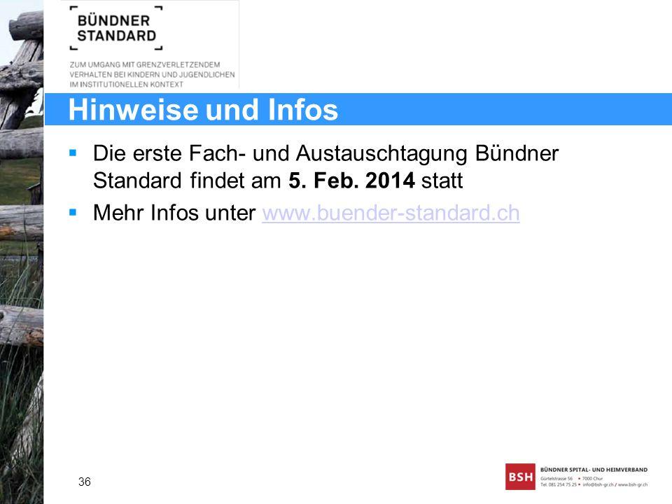 Hinweise und Infos Die erste Fach- und Austauschtagung Bündner Standard findet am 5. Feb. 2014 statt Mehr Infos unter www.buender-standard.chwww.buend