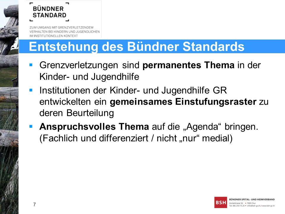 Entstehung des Bündner Standards Grenzverletzungen sind permanentes Thema in der Kinder- und Jugendhilfe Institutionen der Kinder- und Jugendhilfe GR