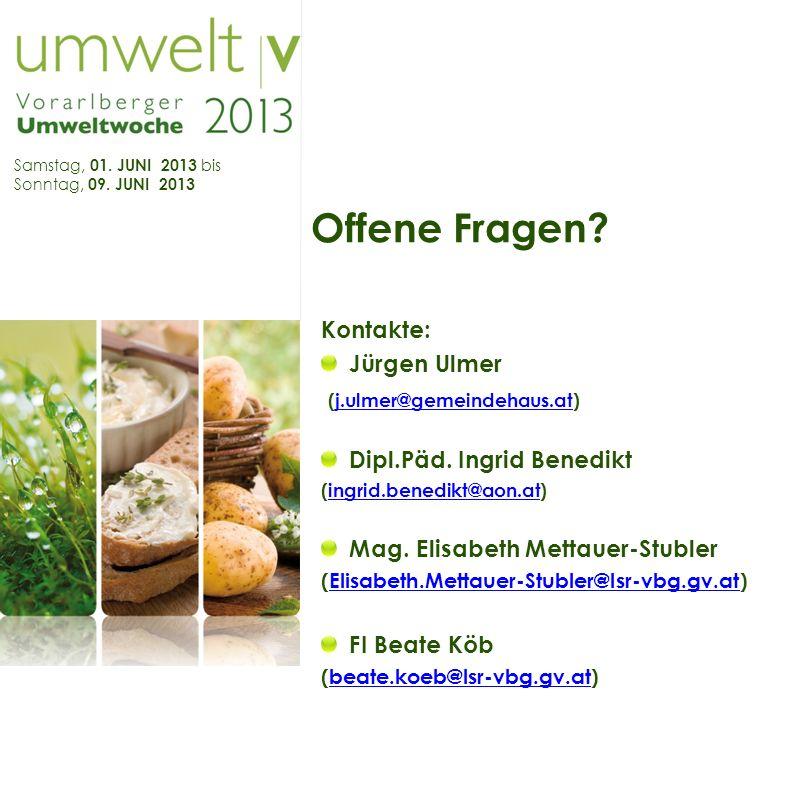Samstag, 01. JUNI 2013 bis Sonntag, 09. JUNI 2013 Offene Fragen.
