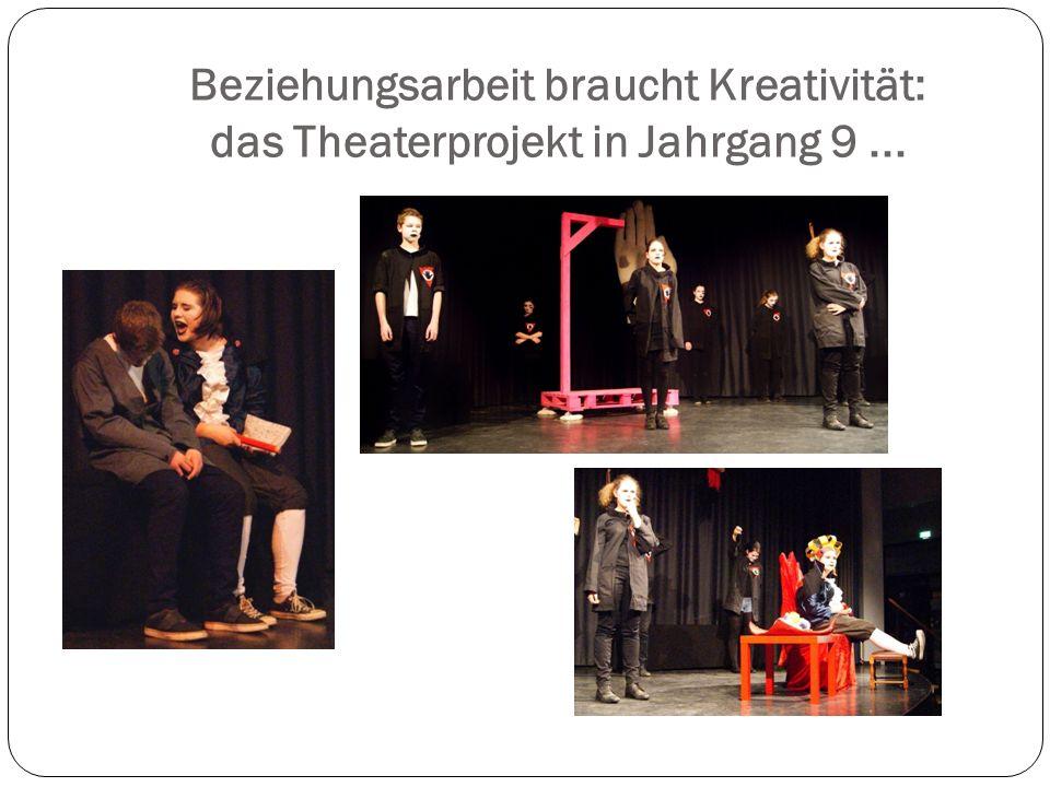 Beziehungsarbeit braucht Kreativität: das Theaterprojekt in Jahrgang 9...