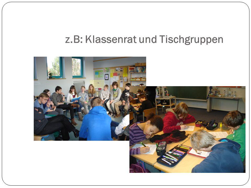 z.B: Klassenrat und Tischgruppen