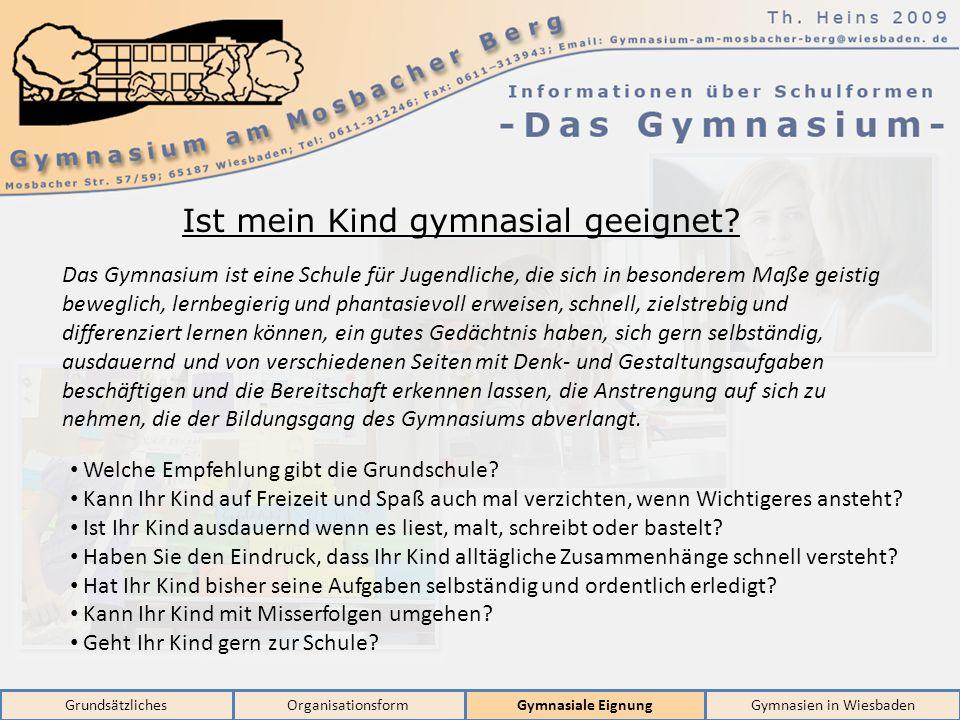 GrundsätzlichesOrganisationsformGymnasiale EignungGymnasien in Wiesbaden Ist mein Kind gymnasial geeignet.
