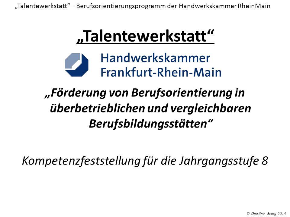 Talentewerkstatt Förderung von Berufsorientierung in überbetrieblichen und vergleichbaren Berufsbildungsstätten Kompetenzfeststellung für die Jahrgang