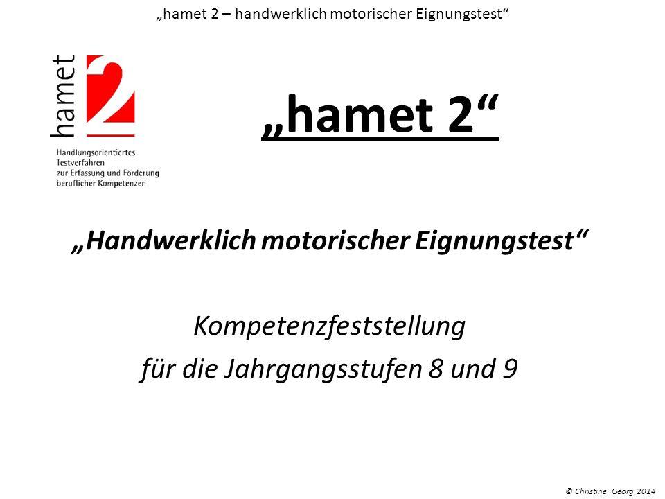 hamet 2 Handwerklich motorischer Eignungstest Kompetenzfeststellung für die Jahrgangsstufen 8 und 9 hamet 2 – handwerklich motorischer Eignungstest ©