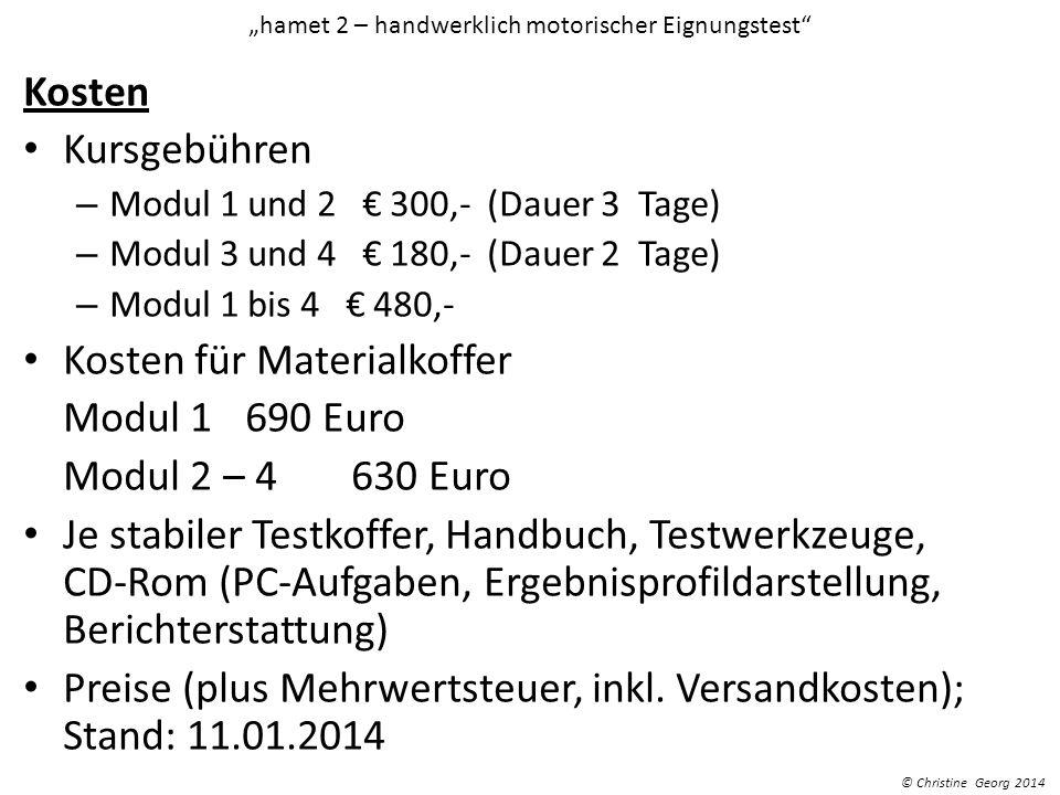 hamet 2 – handwerklich motorischer Eignungstest Kosten Kursgebühren – Modul 1 und 2 300,- (Dauer 3 Tage) – Modul 3 und 4 180,- (Dauer 2 Tage) – Modul