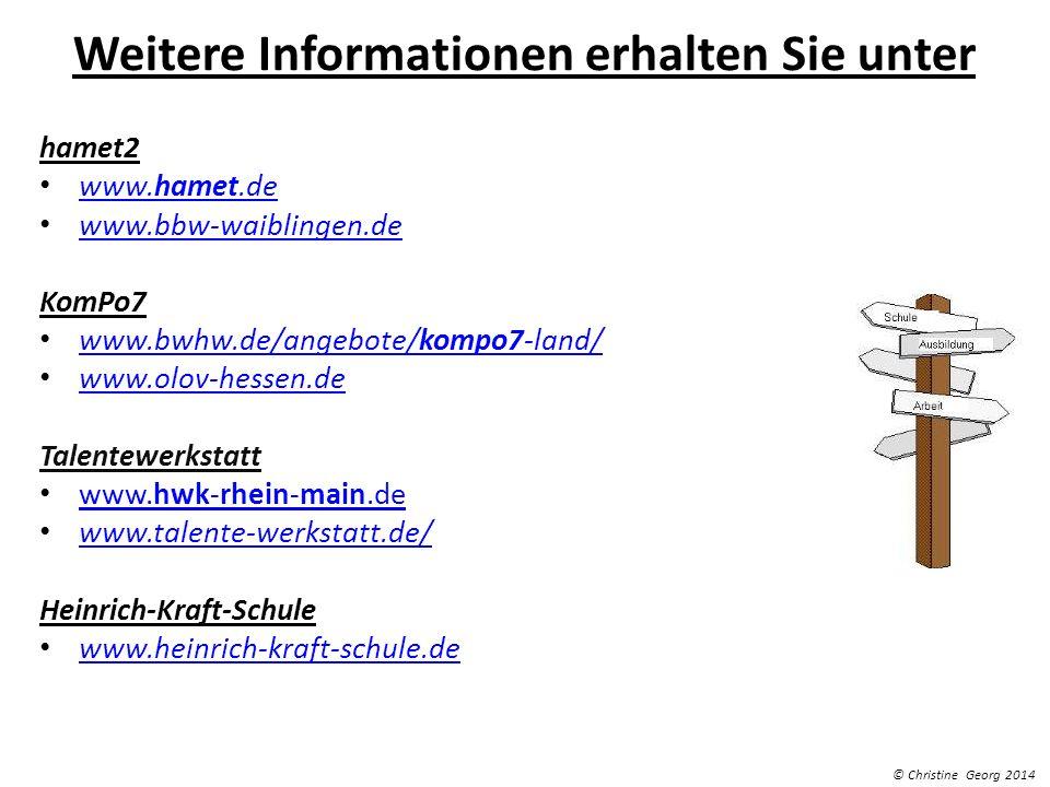 Weitere Informationen erhalten Sie unter hamet2 www.hamet.de www.hamet.de www.bbw-waiblingen.de KomPo7 www.bwhw.de/angebote/kompo7-land/ www.bwhw.de/a