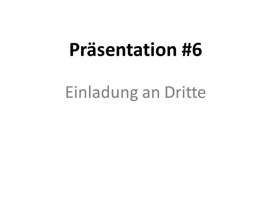 Präsentation #6 Einladung an Dritte