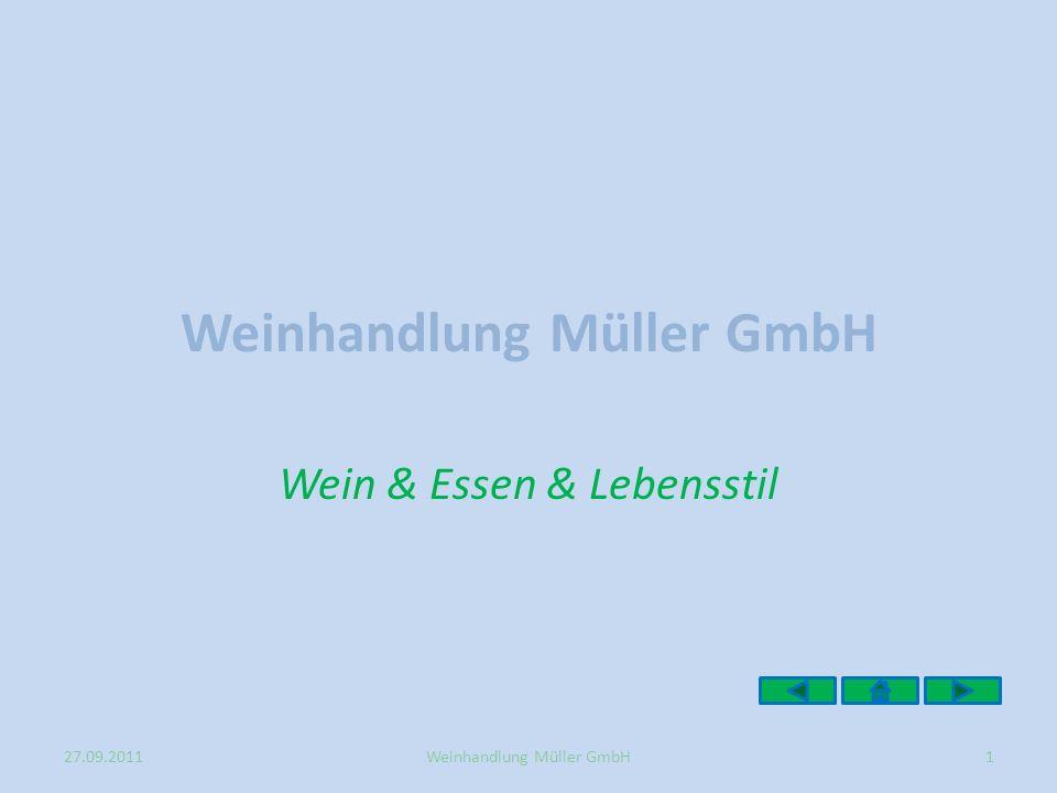 Weinhandlung Müller GmbH Wein & Essen & Lebensstil 27.09.20111Weinhandlung Müller GmbH