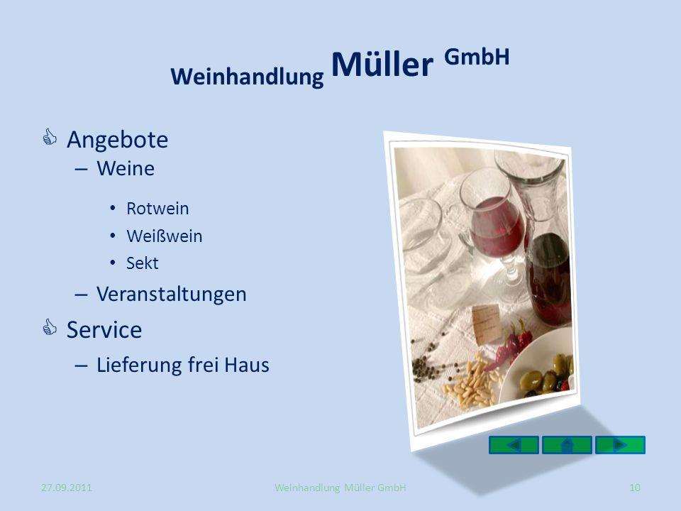 Angebote – Weine Rotwein Weißwein Sekt – Veranstaltungen Service – Lieferung frei Haus 27.09.2011Weinhandlung Müller GmbH10
