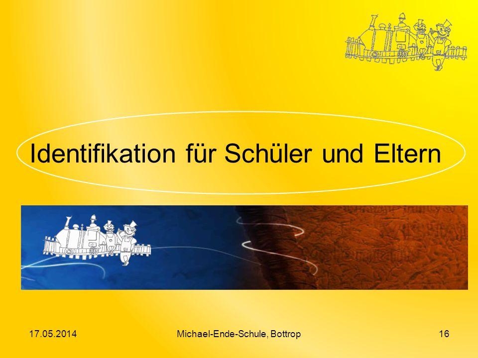 Identifikation für Schüler und Eltern 17.05.2014Michael-Ende-Schule, Bottrop16