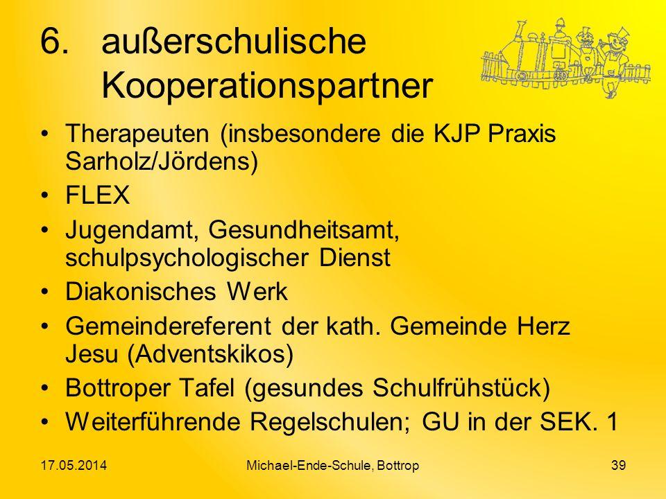 6.außerschulische Kooperationspartner Therapeuten (insbesondere die KJP Praxis Sarholz/Jördens) FLEX Jugendamt, Gesundheitsamt, schulpsychologischer D