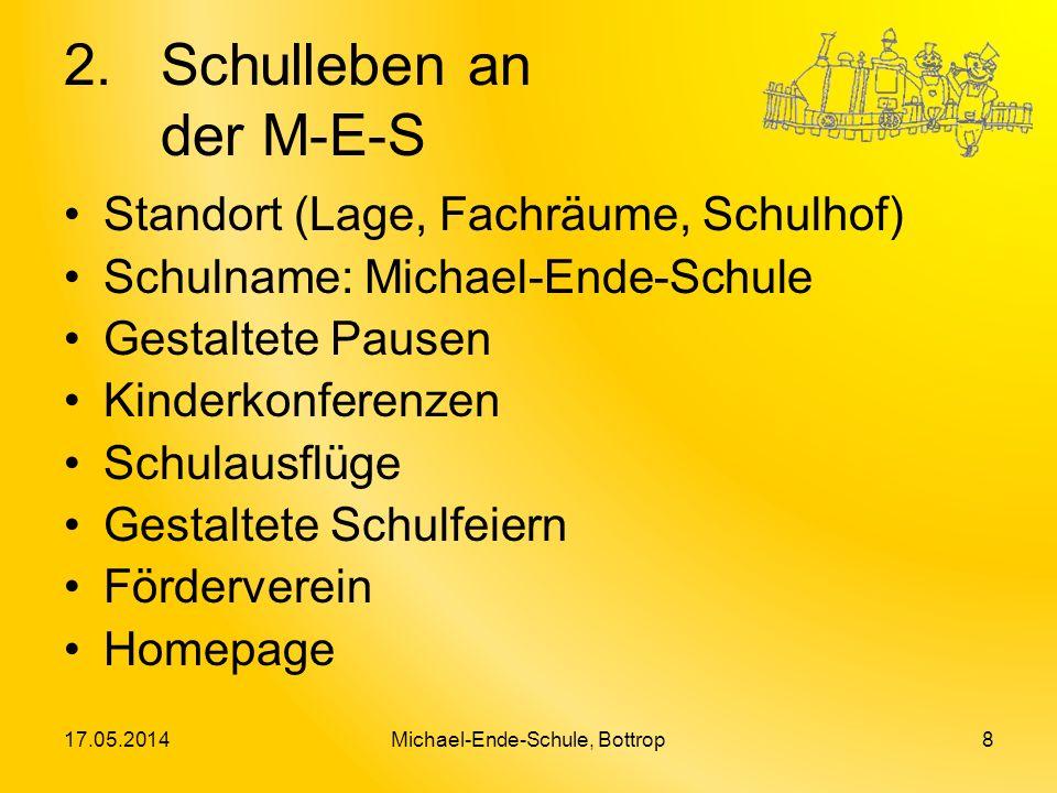2.Schulleben an der M-E-S Standort (Lage, Fachräume, Schulhof) Schulname: Michael-Ende-Schule Gestaltete Pausen Kinderkonferenzen Schulausflüge Gestal
