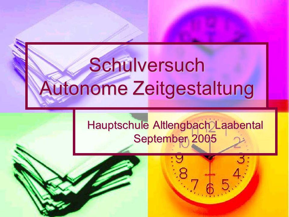 Schulversuch Autonome Zeitgestaltung Hauptschule Altlengbach Laabental September 2005
