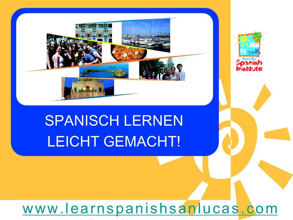 C A S T E L L Ó N HIER FINDEST DU UNS... www.learnspanishsanlucas.com