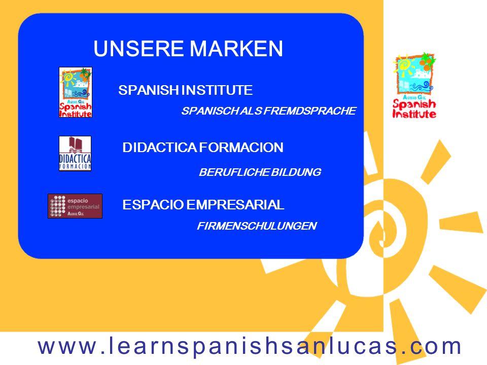 UNSERE MARKEN BERUFLICHE BILDUNG SPANISH INSTITUTE ESPACIO EMPRESARIAL FIRMENSCHULUNGEN DIDACTICA FORMACION SPANISCH ALS FREMDSPRACHE www.learnspanish