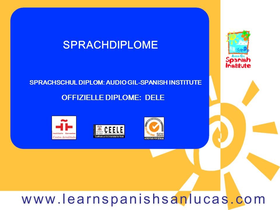 SPRACHDIPLOME SPRACHSCHUL DIPLOM: AUDIO GIL-SPANISH INSTITUTE OFFIZIELLE DIPLOME: DELE