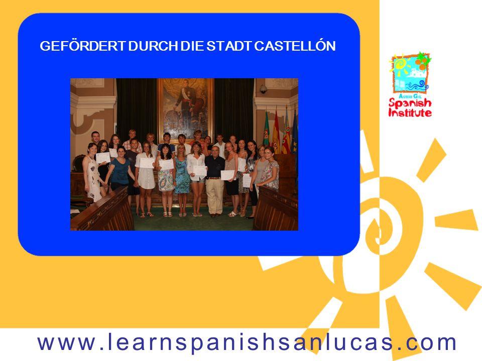 GEFÖRDERT DURCH DIE STADT CASTELLÓN www.learnspanishsanlucas.com