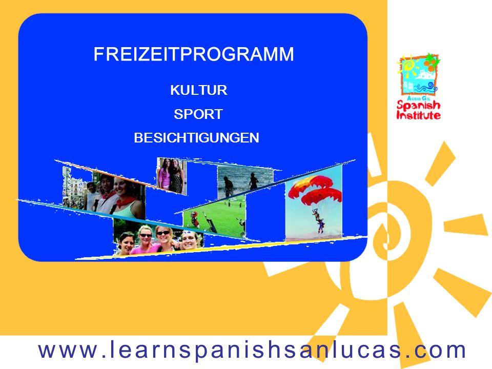 FREIZEITPROGRAMM KULTUR SPORT BESICHTIGUNGEN www.learnspanishsanlucas.com