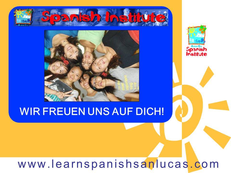 WIR FREUEN UNS AUF DICH! www.learnspanishsanlucas.com