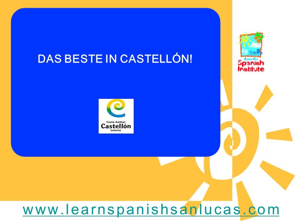 DAS BESTE IN CASTELLÓN! www.learnspanishsanlucas.com