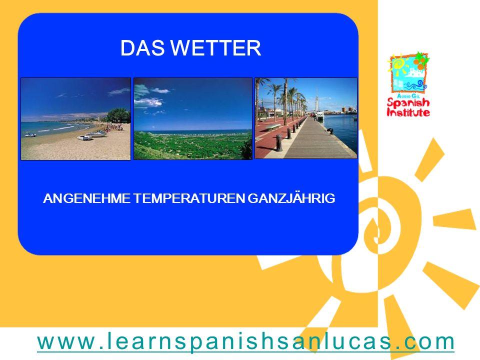 DAS WETTER ANGENEHME TEMPERATUREN GANZJÄHRIG www.learnspanishsanlucas.com