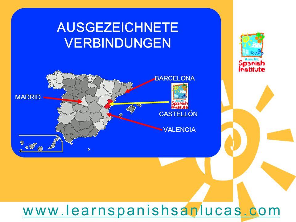 AUSGEZEICHNETE VERBINDUNGEN BARCELONA VALENCIA MADRID CASTELLÓN www.learnspanishsanlucas.com