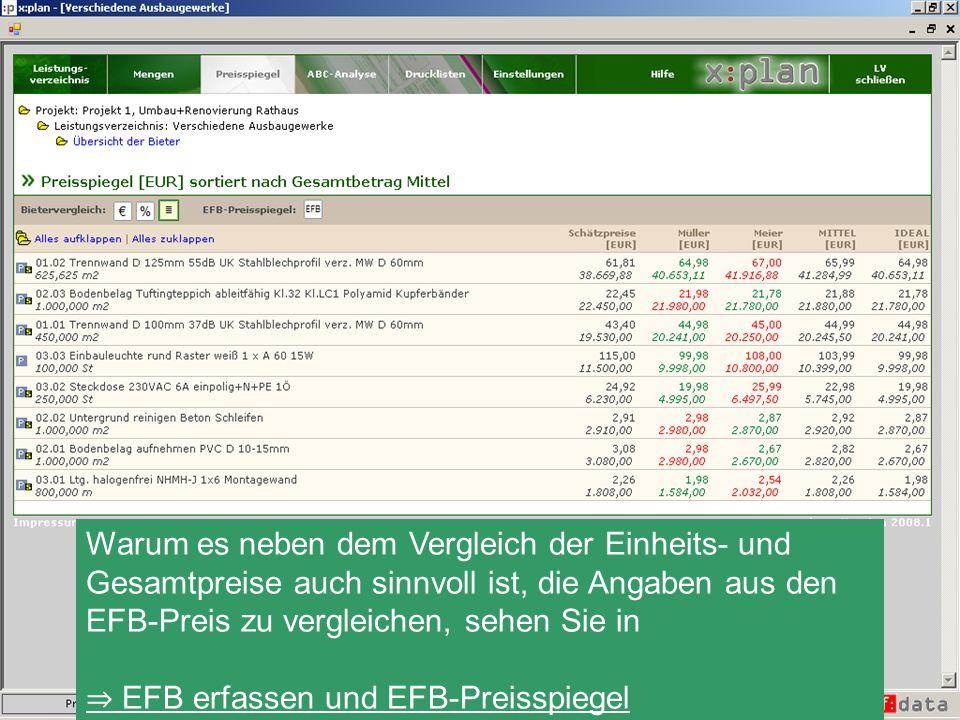 Warum es neben dem Vergleich der Einheits- und Gesamtpreise auch sinnvoll ist, die Angaben aus den EFB-Preis zu vergleichen, sehen Sie in EFB erfassen und EFB-Preisspiegel