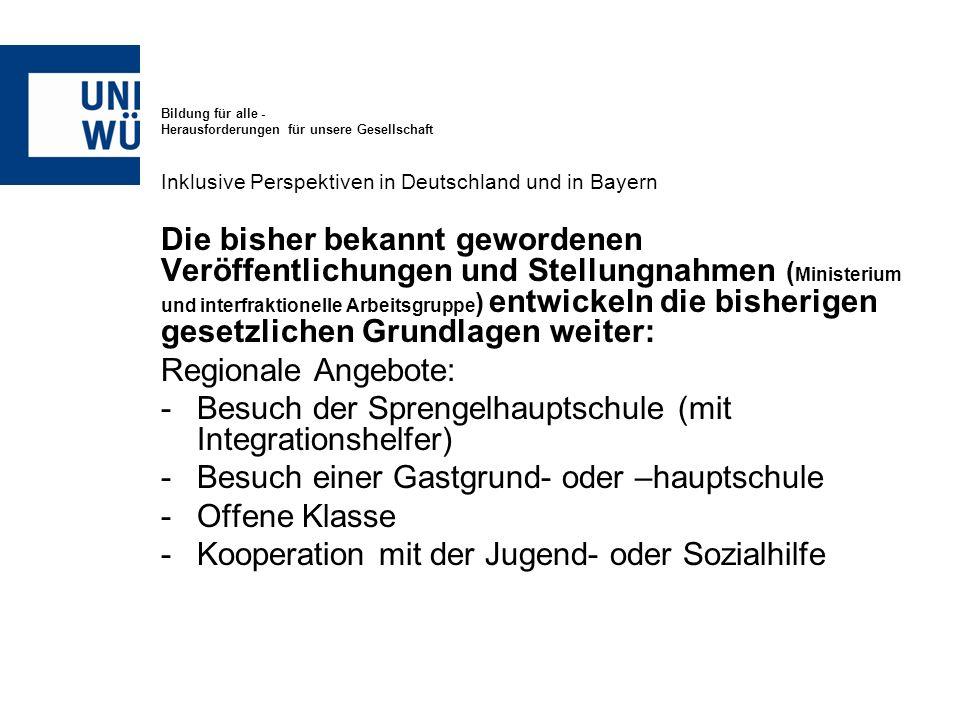 Bildung für alle - Herausforderungen für unsere Gesellschaft Inklusive Perspektiven in Deutschland und in Bayern Die bisher bekannt gewordenen Veröffe