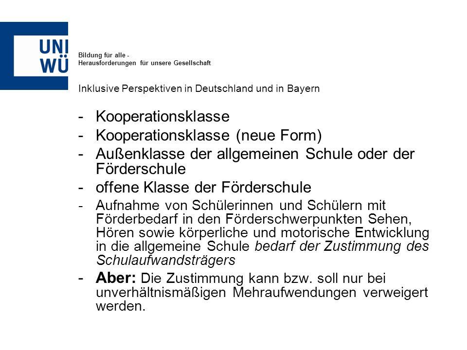 Bildung für alle - Herausforderungen für unsere Gesellschaft Inklusive Perspektiven in Deutschland und in Bayern -Kooperationsklasse -Kooperationsklas