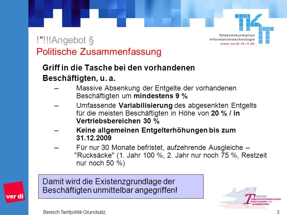 Bereich Tarifpolitik Grundsatz 3 ! !!!Angebot § Politische Zusammenfassung Griff in die Tasche bei den vorhandenen Beschäftigten, u.