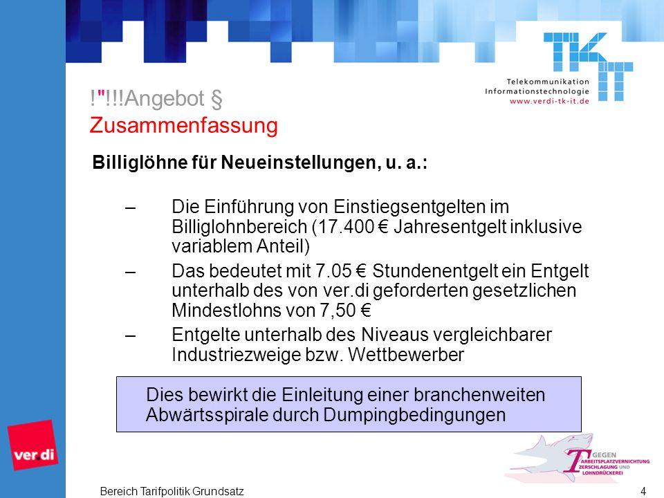 Bereich Tarifpolitik Grundsatz 4 ! !!!Angebot § Zusammenfassung Billiglöhne für Neueinstellungen, u.