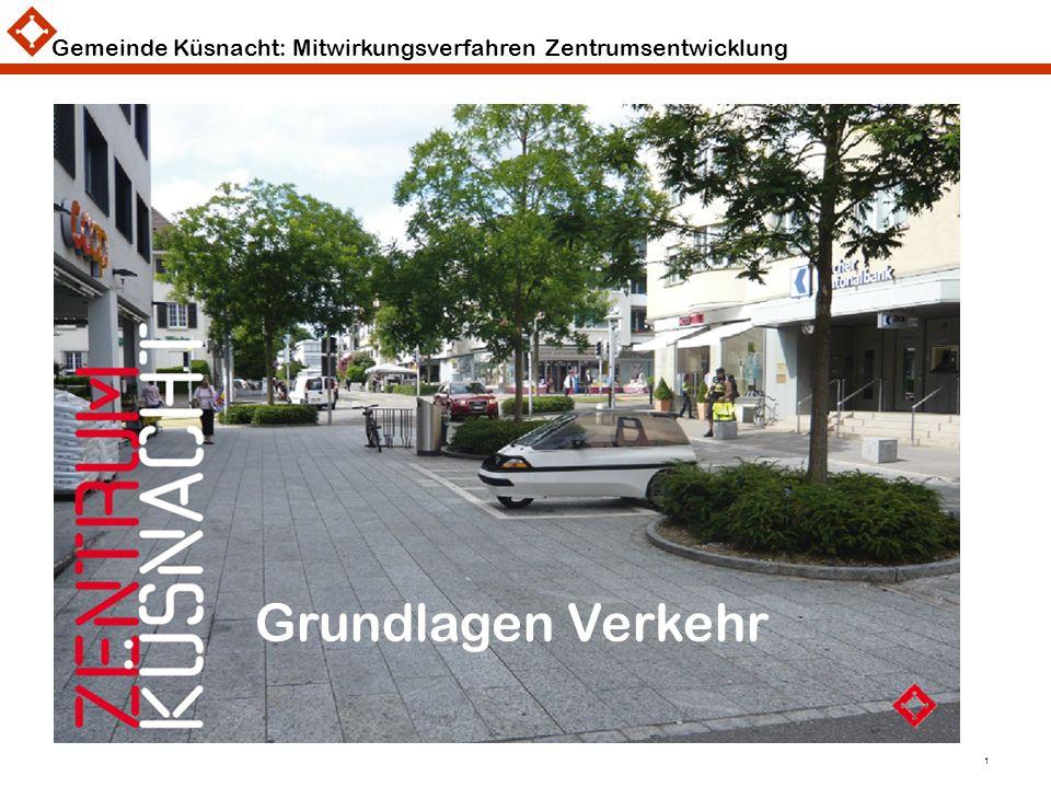 Gemeinde Küsnacht: Mitwirkungsverfahren Zentrumsentwicklung 1 Grundlagen Verkehr