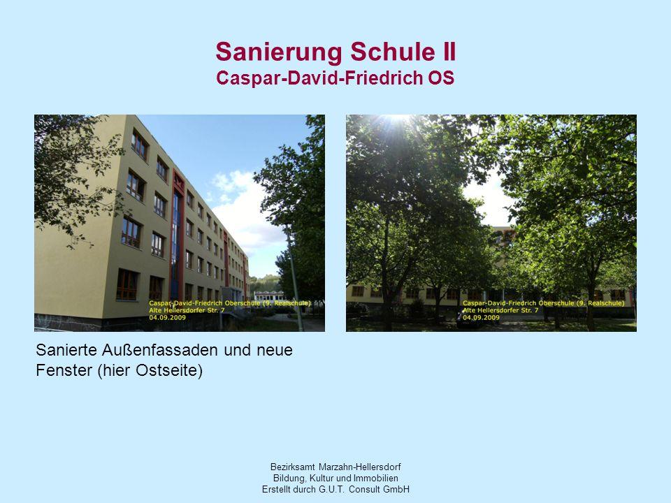 Bezirksamt Marzahn-Hellersdorf Bildung, Kultur und Immobilien Erstellt durch G.U.T. Consult GmbH Sanierung Schule II Caspar-David-Friedrich OS Saniert
