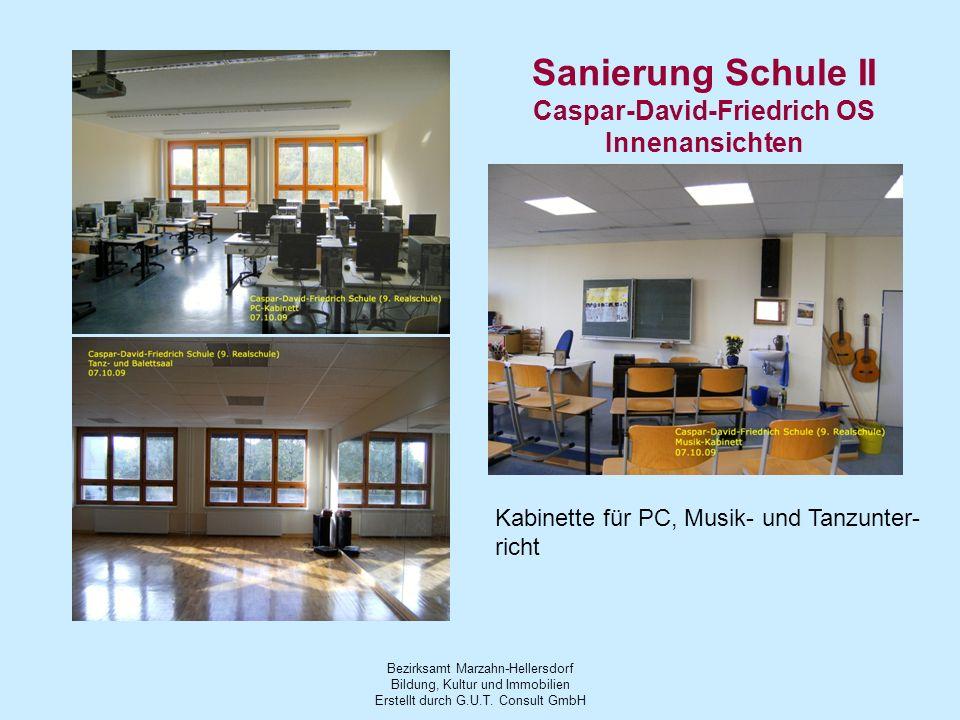 Bezirksamt Marzahn-Hellersdorf Bildung, Kultur und Immobilien Erstellt durch G.U.T. Consult GmbH Sanierung Schule II Caspar-David-Friedrich OS Innenan