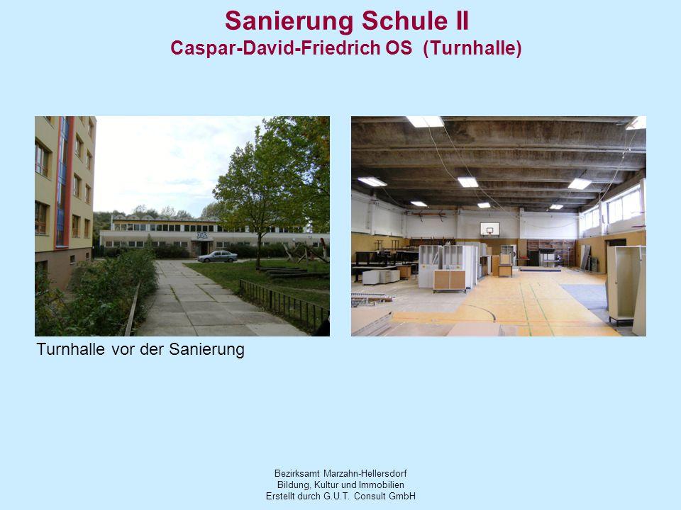 Bezirksamt Marzahn-Hellersdorf Bildung, Kultur und Immobilien Erstellt durch G.U.T. Consult GmbH Sanierung Schule II Caspar-David-Friedrich OS (Turnha
