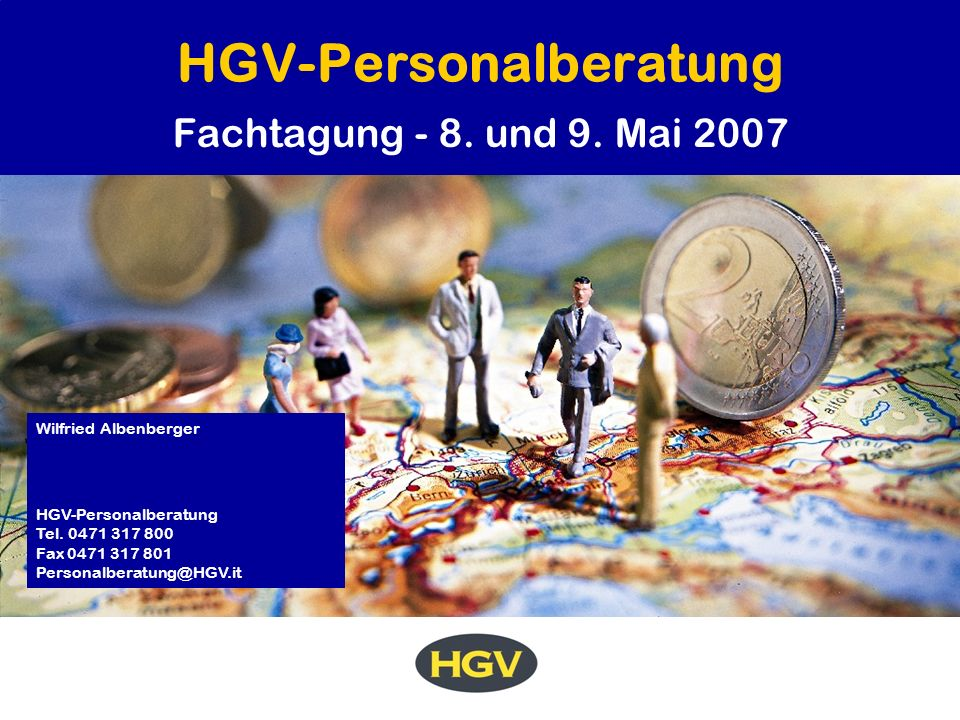 HGV-Personalberatung Fachtagung - 8.und 9. Mai 2007 Wilfried Albenberger HGV-Personalberatung Tel.