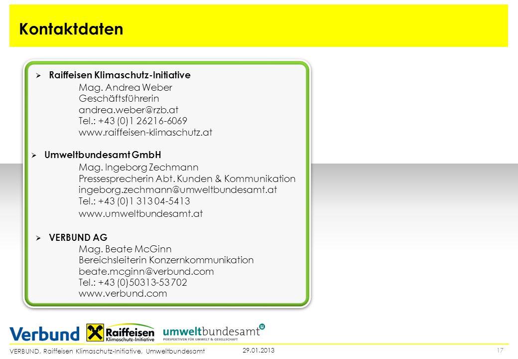 VERBUND, Raiffeisen Klimaschutz-Initiative, Umweltbundesamt 1729.01.2013 Kontaktdaten Raiffeisen Klimaschutz-Initiative Mag. Andrea Weber Geschäftsfüh